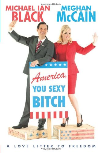 Image of America, You Sexy Bitch: A Love Letter to Freedom