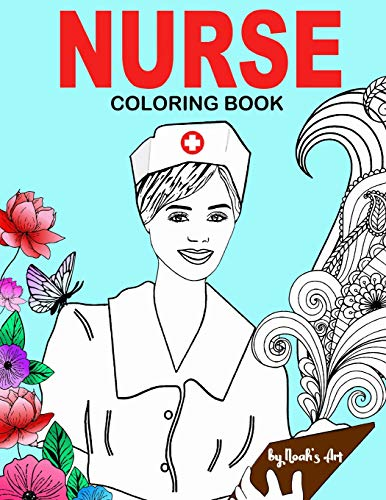 Nurse Coloring Book: Snarky, Funny Adult Coloring Gift for Registered Nurses , Nurse Practitioners & Nursing Students - Relaxation, Stress Relief and Mood Lifting (Funny Gift for Nurses)