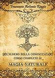 L'albero della conoscenza. Corso completo di magia naturale