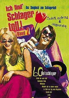 ICH FIND SCHLAGER TOLL 2 - SCHRILL SCHRAEG & ABGEDREHT - arrangiert für Liederbuch [Noten / Sheetmusic]