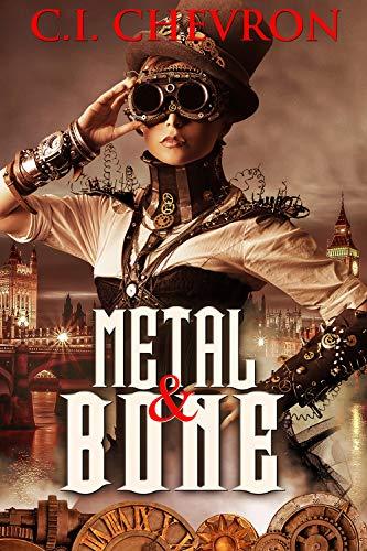 Metal and Bone by C.I. Chevron