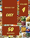 Bravo! Top 50 Easy Recipes Volume 4: A Easy Cookbook for All Generation (English Edition)