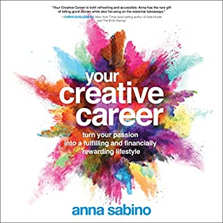 Your Creative Career     Turn Your Passion into a Fulfilling and Financially Rewarding Lifestyle              By:                                                                                                                                 Anna Sabino                               Narrated by:                                                                                                                                 Teri Schnaubelt                      Length: 6 hrs and 4 mins     2 ratings     Overall 3.0