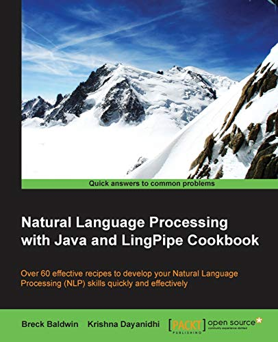 Compare Textbook Prices for Natural Language Processing with Java and LingPipe Cookbook  ISBN 9781783284672 by Baldwin, Breck,Dayanidhi, Krishna