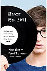 Hear No Evil: My Story of Innocence, Music, and the Holy Ghost Kindle Edition