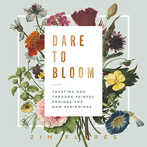 Dare to Bloom Audiobook By Zim Flores cover art