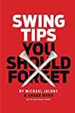 Swing Tips You Should Forget (English Edition)