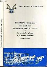 INVENTAIRE SOMMAIRE DES ARCHIVES DU SECRETARIAT D'ETAT A L'AVIATION ET DU SECRETARIAT GENERAL A LA DEFENSE AERIENNE (1940-1944).