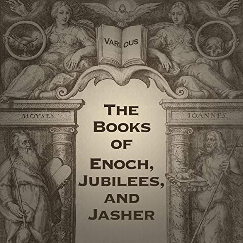 The Books of Enoch, Jubilees, and Jasher cover art