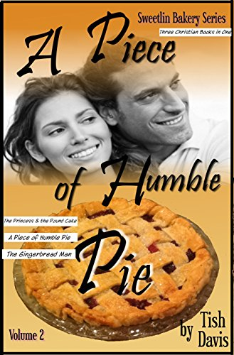 A Piece of Humble Pie: Sweetlin Bakery Series Volume 2 Christian Boxed Set (Sweetlin Bakery Boxset) by [Tish Davis]