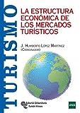 La estructura económica de los mercados turísticos (Manuales)