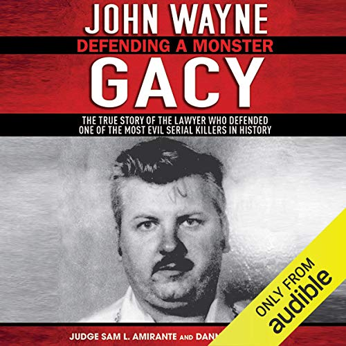 John Wayne Gacy: Defending a Monster