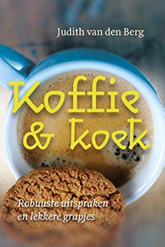 Koffie & koek: robuuste uitspraken en lekkere grapjes