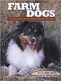 Farm Dogs: A Celebration of the Farm's Hardest Worker