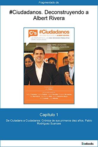 Capítulo 1 de #Ciudadanos. De Ciutadans a Ciudadanos: Crónica de sus primeros...
