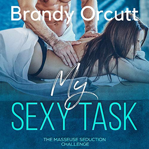 My Sexy Task: The Masseuse Seduction Challenge audiobook cover art