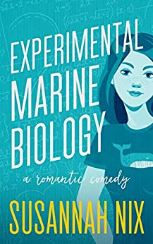Experimental Marine Biology: A Best Friends to Lovers Romance (Chemistry Lessons Book 5) by [Susannah Nix]