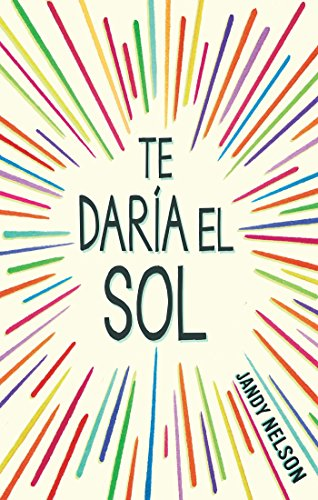Te Daria El Sol / Ill Give You the Sun