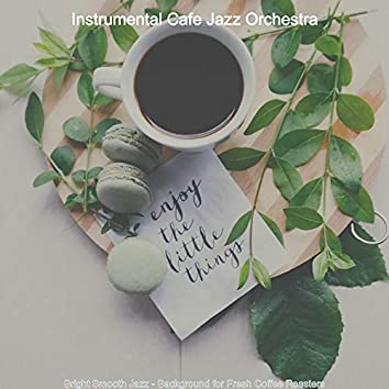 Bright Smooth Jazz - Background for Fresh Coffee Roasters
