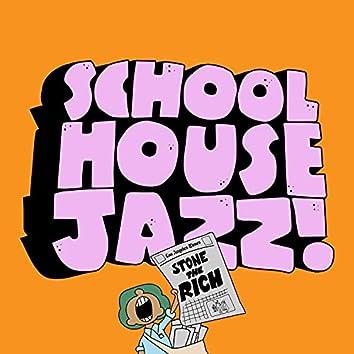 Schoolhouse Jazz!