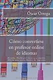 Cómo convertirse en profesor online de idiomas: Enseña. Hazlo por tu propia cuenta. Obtén una nueva fuente de ingresos.