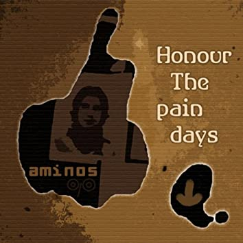 Honour The Pain Days