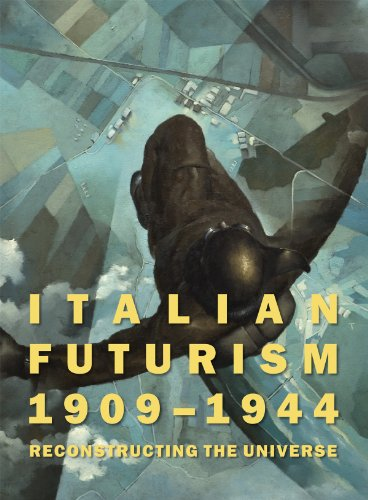 Italian Futurism, 1909-1944: Reconstructing the Universe (Guggenheim Museum, New York: Exhibition Catalogues)