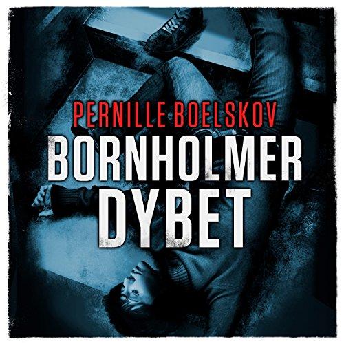 Bornholmerdybet (Agnethe Bohn 2) audiobook cover art