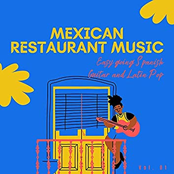 Mexican Restaurant Music - Easy Going Spanish Guitar And Latin Pop, Vol. 01