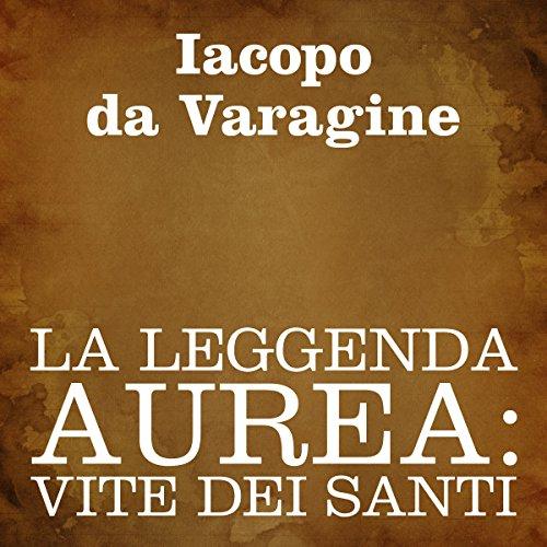 La leggenda aurea [The Golden Legend] audiobook cover art