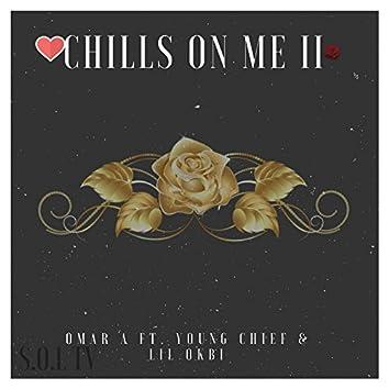Chills On Me II