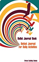 Bullet Journal Book: Dotted Journal for Daily Activities