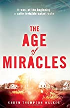 The Age of Miracles by Karen Thompson Walker (2012) Hardcover