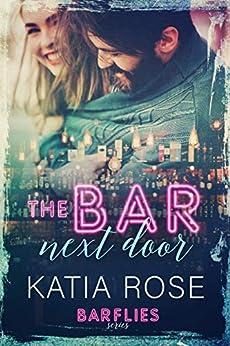 The Bar Next Door (Barflies Book 1) by [Katia Rose]