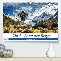 Tirol - Das Land in den BergenAT-Version (Premium, hochwertiger DIN A2 Wandkalender 2022, Kunstdruck in Hochglanz): Das Land Tirol von seiner schoensten Seite (Monatskalender, 14 Seiten )
