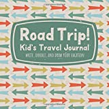 Road Trip! Kid's Travel Journal Write, Doodle, and Draw Your Vacation: United States and National Parks Vacation Activity and Log Book for Boys and Girls (Paperback)
