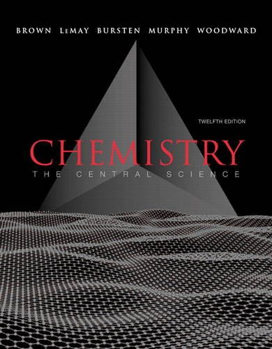 Compare Textbook Prices for Chemistry: The Central Science 12 Edition ISBN 9780321696724 by Brown, Theodore L.,LeMay, H. Eugene, Jr.,Bursten, Bruce E.,Murphy, Catherine J.,Woodward, Patrick M.