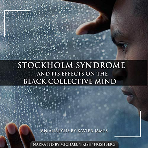 Stockholm Syndrome and Its Effects on the Black Collective Mind Titelbild