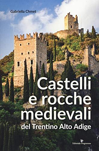 Castelli e rocche medievali del Trentino Alto Adige