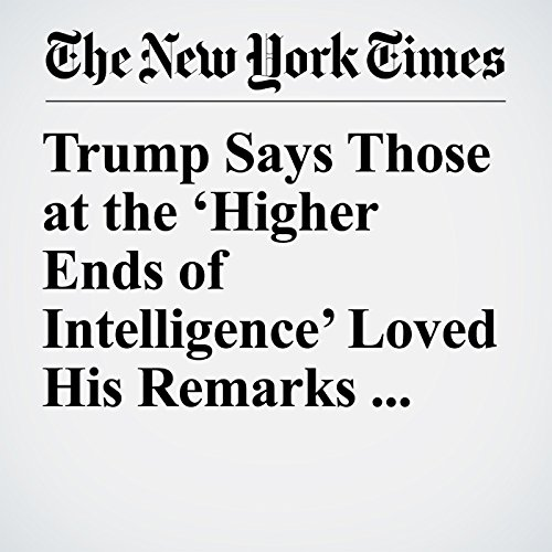 Trump Says Those at the 'Higher Ends of Intelligence' Loved His Remarks With Putin copertina
