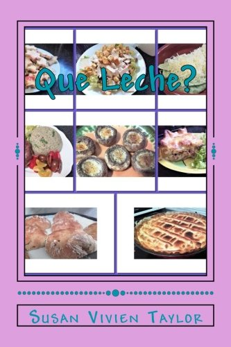 Que Leche?: Cocinar sin lacteos