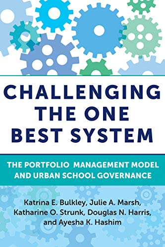 Challenging the One Best System: The Portfolio Management Model and Urban School Governance