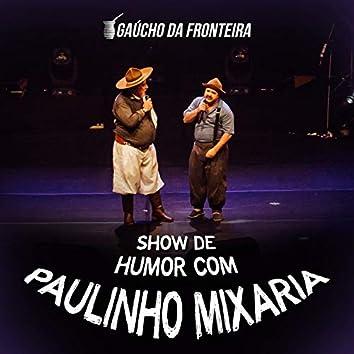 Show de Humor Com Paulinho Mixaria (Ao Vivo)