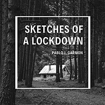 Sketches of a Lockdown