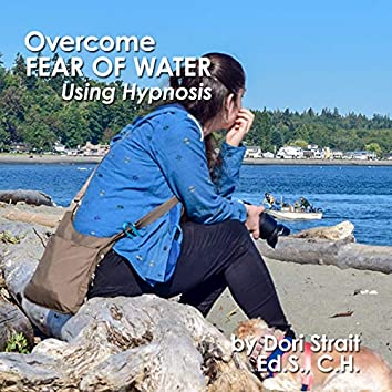 Overcome Fear of Water, Using Hypnosis