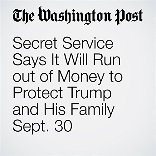 Secret Service Says It Will Run out of Money to Protect Trump and His Family Sept. 30 copertina