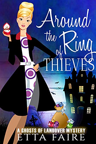 Around the Ring of Thieves (A Ghosts of Landover Mystery Book 9) by [Etta Faire]