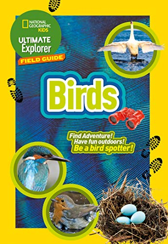 Ultimate Explorer Field Guides British Birds: Find Adventure! Have Fun...