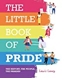The Little Book of Pride: The History, the People, the Parades