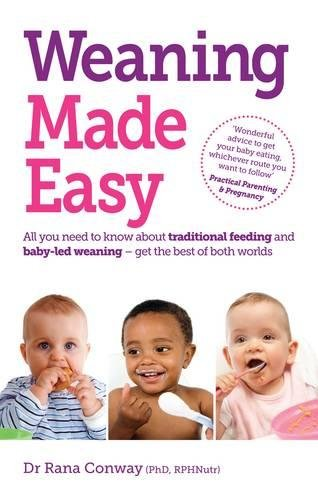 Weaning Made Easy: All you Need to Know About Traditional Feeding and Baby-Led Weaning - get the Best of Both Worlds: All you need to know about spoon ... weaning – get the best of both worlds